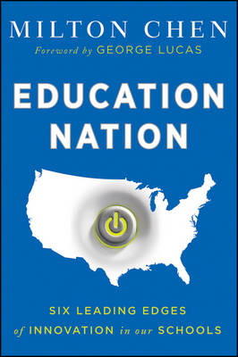 Education Nation: Six Leading Edges of Innovation in our Schools (Paperback)