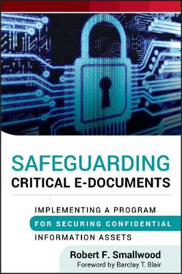 Safeguarding Critical E-Documents: Implementing a Program for Securing Confidential Information Assets (Hardback)