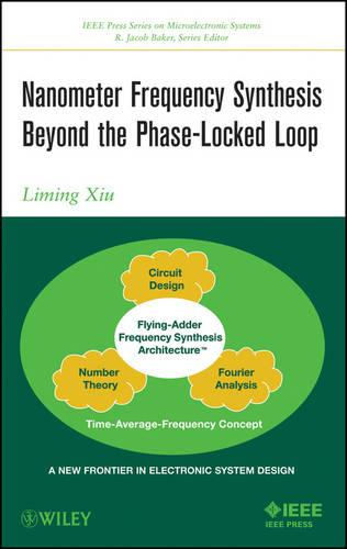 Nanometer Frequency Synthesis Beyond the Phase-Locked Loop - IEEE Press Series on Microelectronic Systems (Hardback)