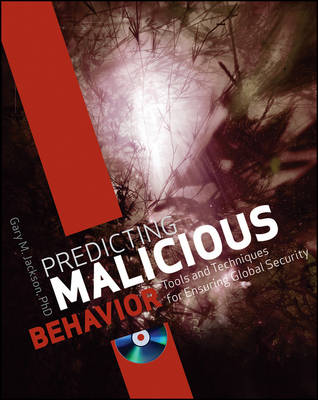 Predicting Malicious Behavior: Tools and Techniques for Ensuring Global Security (Paperback)
