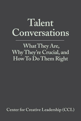 Talent Conversations: What They Are, Why They're Crucial, and How To Do Them Right (Paperback)