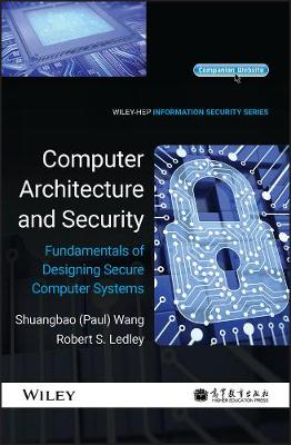 Computer Architecture and Security: Fundamentals of Designing Secure Computer Systems (Hardback)
