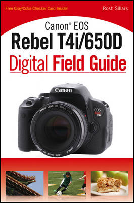 Canon Eos Rebel T4i/650D Digital Field Guide - Digital Field Guide (Paperback)