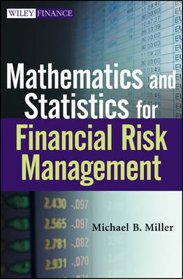 Mathematics and Statistics for Financial Risk Management: Assessing the Math in Risk Management - Wiley Finance Series (Hardback)