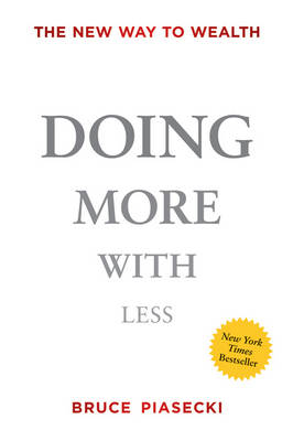 Doing More with Less: The New Way to Wealth (Hardback)
