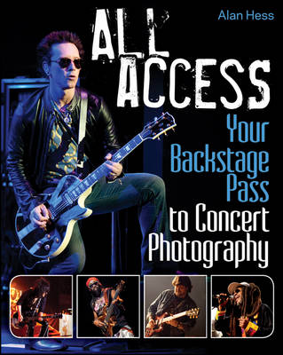 All Access: Your Backstage Pass to Concert Photography (Paperback)