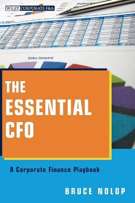 The Essential CFO: A Corporate Finance Playbook - Wiley Corporate F&A (Paperback)