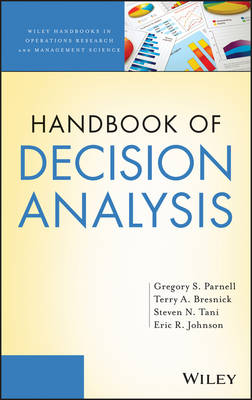 Handbook of Decision Analysis - Wiley Handbooks in Operations Research and Management Science (Hardback)