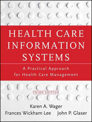 Health Care Information Systems: A Practical Approach for Health Care Management  (Third Edition) (Paperback)
