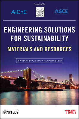 Engineering Solutions for Sustainability: Materials and Resources (Paperback)