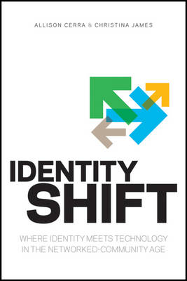 Identity Shift: Where Identity Meets Technology in the Networked-Community Age (Paperback)