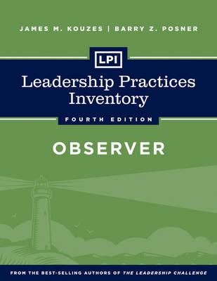 LPI: Leadership Practices Inventory Observer - J-B Leadership Challenge: Kouzes/Posner (Paperback)