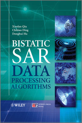 Bistatic SAR Data Processing Algorithms (Hardback)
