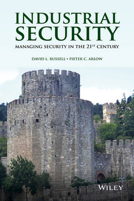 Industrial Security: Managing Security in the 21st Century (Hardback)