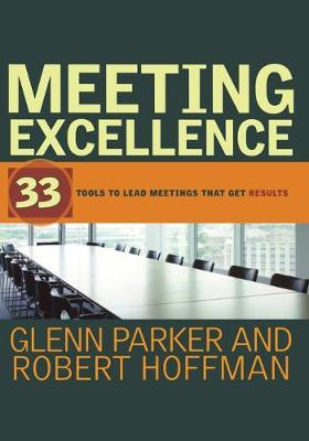 Meeting Excellence: 33 Tools to Lead Meetings That Get Results (Paperback)