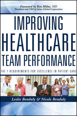 Improving Healthcare Team Performance: The 7 Requirements for Excellence in Patient Care (Paperback)