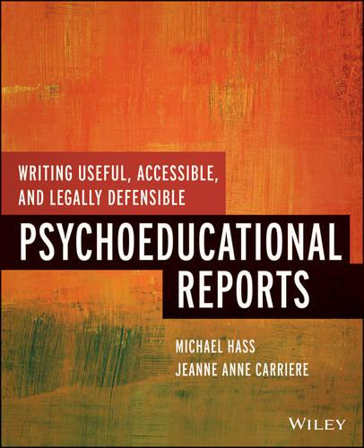 Writing Useful, Accessible, and Legally Defensible Psychoeducational Reports (Paperback)