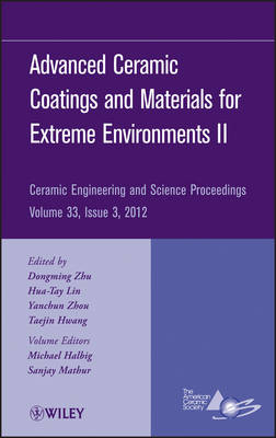Advanced Ceramic Coatings and Materials for Extreme Environments II - Ceramic Engineering and Science Proceedings (Hardback)