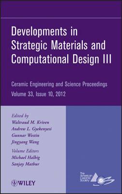 Developments in Strategic Materials and Computational Design III - Ceramic Engineering and Science Proceedings (Hardback)