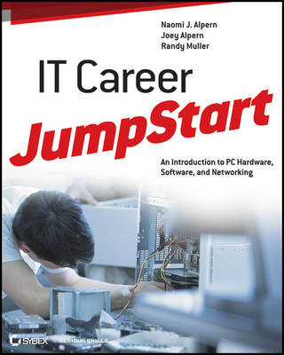 It Career Jumpstart: An Introduction to PC Hardware, Software, and Networking (Paperback)