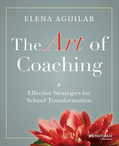 The Art of Coaching: Effective Strategies for School Transformation (Paperback)