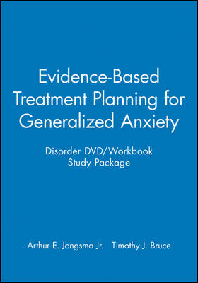 Evidence-based Treatment Planning for Generalized Anxiety Disorder DVD/Workbook Study Package - Evidence-Based Psychotherapy Treatment Planning Video Series