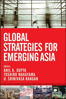Global Strategies for Emerging Asia: Succeeding in the Competitive Asian Market (Hardback)