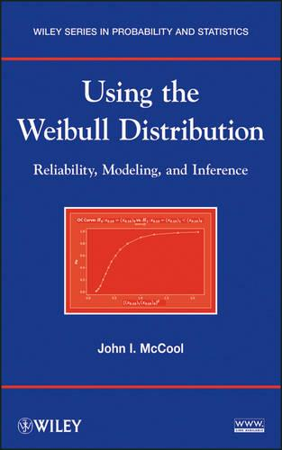 Using the Weibull Distribution: Reliability, Modeling and Inference - Wiley Series in Probability and Statistics (Hardback)