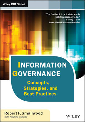 Information Governance: Concepts, Strategies, and Best Practices - Wiley CIO (Hardback)