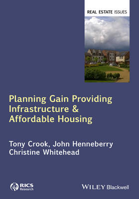 Planning Gain: Providing Infrastructure and Affordable Housing - Real Estate Issues (Hardback)