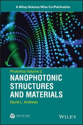 Photonics, Volume 2: Nanophotonic Structures and Materials - A Wiley-Science Wise Co-Publication (Hardback)