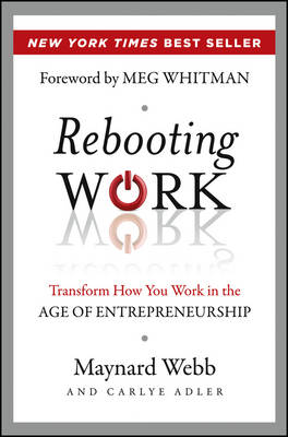 Rebooting Work: Transform How You Work in the Age of Entrepreneurship (Hardback)