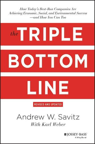 The Triple Bottom Line: How Today's Best-Run Companies Are Achieving Economic, Social and Environmental Success - and How You Can Too (Hardback)