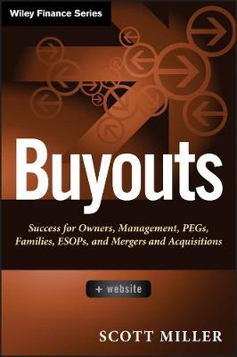 Buyouts: Success for Owners, Management, PEGs, ESOPs and Mergers and Acquisitions + Website - Wiley Finance (Hardback)