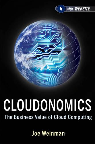 Cloudonomics + Website: The Business Value of Cloud Computing (Hardback)