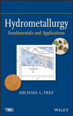 Hydrometallurgy: Fundamentals and Applications (Hardback)