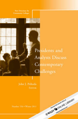 Presidents and Analysts Discuss Contemporary Challenges: New Directions for Community Colleges, Number 156 - J-B CC Single Issue Community Colleges (Paperback)