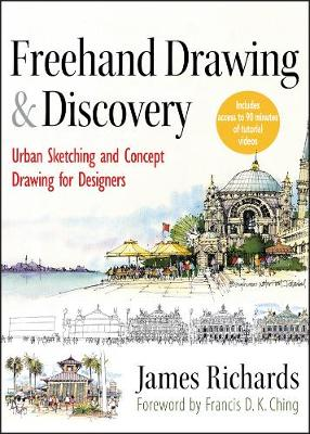 Freehand Drawing and Discovery: Urban Sketching and Concept Drawing for Designers (Hardback)