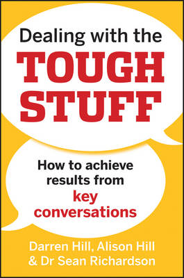 Dealing with the Tough Stuff: How to Achieve Results from Crucial Conversations (Paperback)