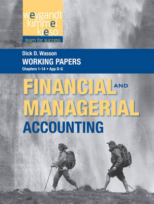 Working Papers to Accompany Weygandt Financial & Managerial Accounting: v. 1 (Paperback)