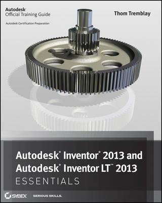 Autodesk Inventor 2013 and Autodesk Inventor LT 2013 Essentials (Paperback)