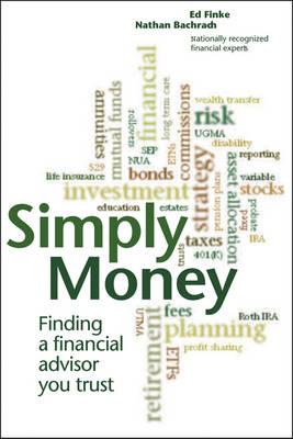 Simply Money: Finding an Advisor You Can Trust (Hardback)