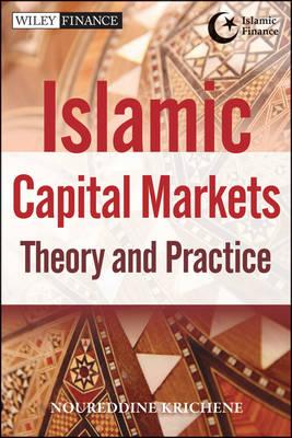 Islamic Capital Markets: Theory and Practice - Wiley Finance (Hardback)