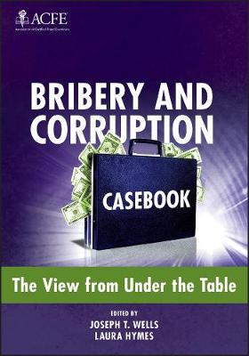 Bribery and Corruption Casebook: The View from Under the Table (Hardback)