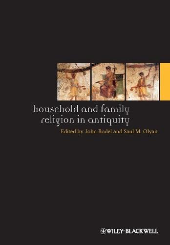 Household and Family Religion in Antiquity - Ancient World: Comparative Histories (Paperback)