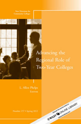 Advancing the Regional Role of Two-Year Colleges - J-B CC Single Issue Community Colleges 157 (Paperback)