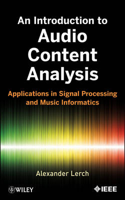 An Introduction to Audio Content Analysis: Applications in Signal Processing and Music Informatics (Hardback)