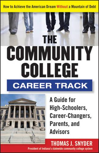 The Community College Career Track: How to Achieve the American Dream without a Mountain of Debt (Paperback)