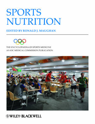 Encyclopaedia of Sports Medicine - Sports Nutrition 2E - The Encyclopaedia of Sports Medicine (Hardback)