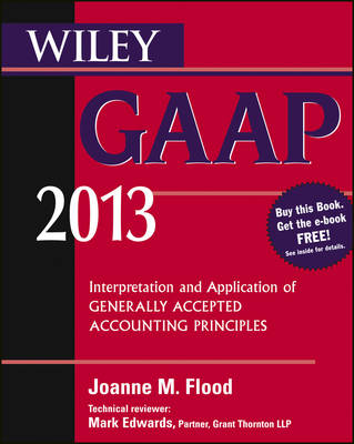 Wiley GAAP 2013 2013: Interpretation and Application of Generally Accepted Accounting Principles (Paperback)